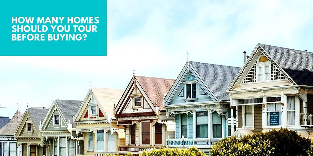 How Many Homes Should You Tour Before Buying?